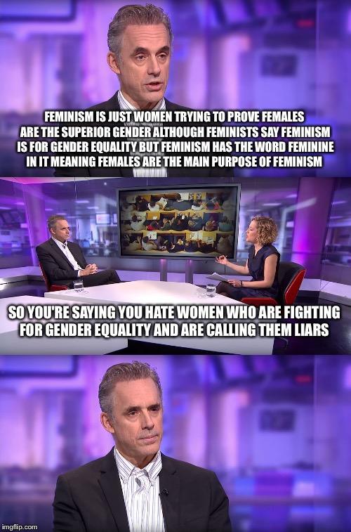 cine Aire acondicionado obispo  Jordan Peterson vs Feminist Interviewer - Imgflip