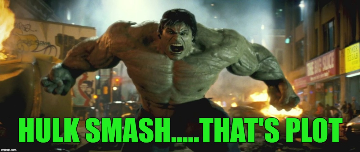 HULK SMASH.....THAT'S PLOT | made w/ Imgflip meme maker