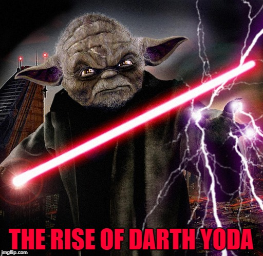 THE RISE OF DARTH YODA | made w/ Imgflip meme maker
