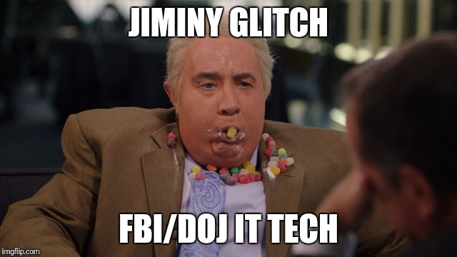 JIMINY GLITCH; FBI/DOJ IT TECH | image tagged in jiminy glitch | made w/ Imgflip meme maker