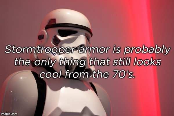 Star Wars | . | image tagged in stormtrooper | made w/ Imgflip meme maker