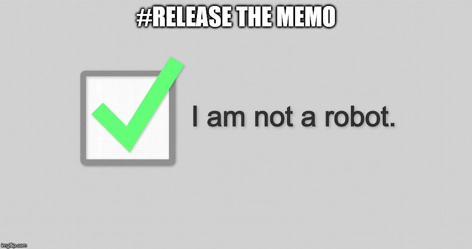 #RELEASE THE MEMO | image tagged in release the memo | made w/ Imgflip meme maker