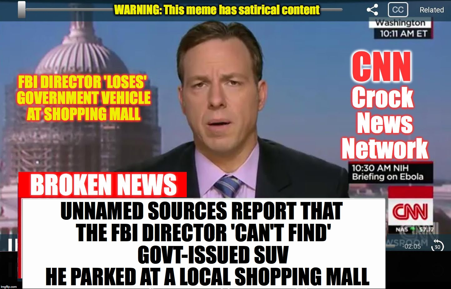 only 2 possibilites with them 'losing' things: either A.) they're incompetent; or B.) they're corrupt | FBI DIRECTOR 'LOSES' GOVERNMENT VEHICLE AT SHOPPING MALL UNNAMED SOURCES REPORT THAT THE FBI DIRECTOR 'CAN'T FIND'         GOVT-ISSUED SUV   | image tagged in cnn crock news network | made w/ Imgflip meme maker