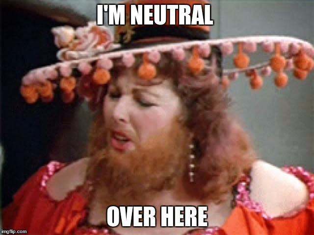 I'M NEUTRAL OVER HERE | made w/ Imgflip meme maker