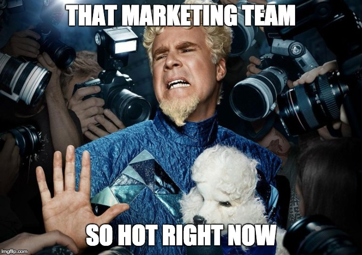 THAT MARKETING TEAM SO HOT RIGHT NOW | image tagged in mugatu | made w/ Imgflip meme maker