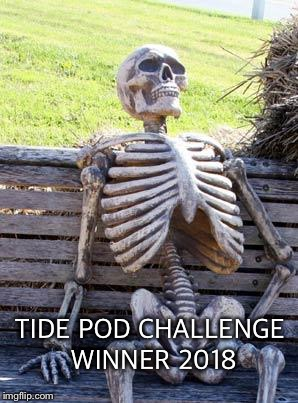 I'd like to thank  | TIDE POD CHALLENGE WINNER 2018 | image tagged in memes,tide pod challenge | made w/ Imgflip meme maker