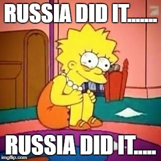 Lisa simpson | RUSSIA DID IT....... RUSSIA DID IT..... | image tagged in lisa simpson | made w/ Imgflip meme maker