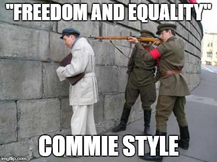 """FREEDOM AND EQUALITY"" COMMIE STYLE 