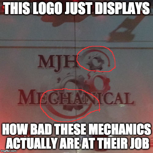 Can you spot the inconsistency? | THIS LOGO JUST DISPLAYS HOW BAD THESE MECHANICS ACTUALLY ARE AT THEIR JOB | image tagged in memes,funny,mistakes,mistake,gears | made w/ Imgflip meme maker