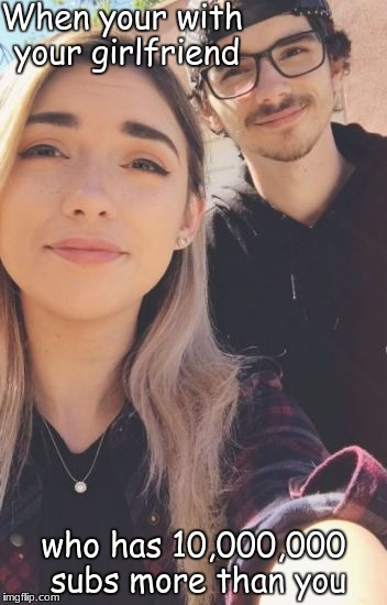Sorry Shubble and Kiingtong. | When your with your girlfriend who has 10,000,000 subs more than you | image tagged in gifs,memes | made w/ Imgflip meme maker