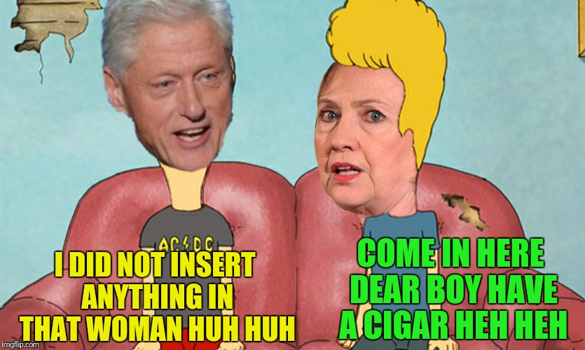 I DID NOT INSERT ANYTHING IN THAT WOMAN HUH HUH COME IN HERE DEAR BOY HAVE A CIGAR HEH HEH | made w/ Imgflip meme maker