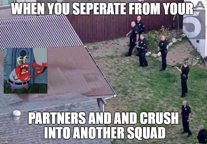 Fortnite meme | WHEN YOU SEPERATE FROM YOUR PARTNERS AND AND CRUSH INTO ANOTHER SQUAD | image tagged in fortnite meme | made w/ Imgflip meme maker