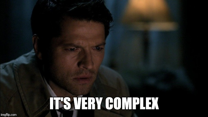 Pizza boy |  IT'S VERY COMPLEX | image tagged in castiel,supernatural | made w/ Imgflip meme maker