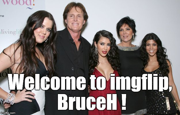 Jenner Christmas | Welcome to imgflip, BruceH ! | image tagged in jenner christmas | made w/ Imgflip meme maker