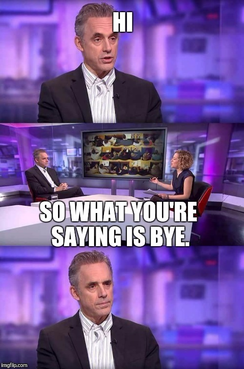 Jordan Peterson's dilemma. | image tagged in jordan peterson vs feminist interviewer | made w/ Imgflip meme maker