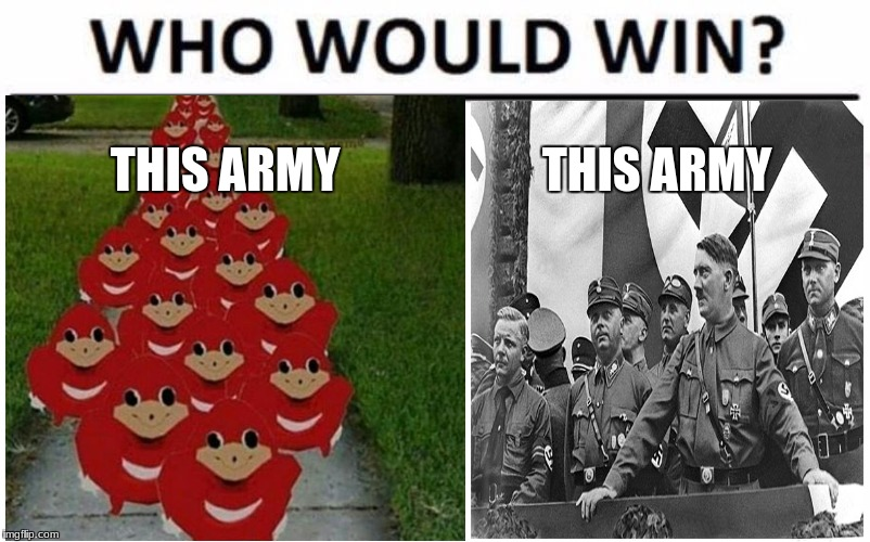 THIS ARMY THIS ARMY | image tagged in ugandan knuckles | made w/ Imgflip meme maker