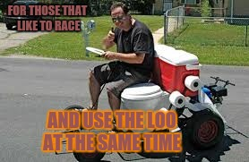 Use the loo | FOR THOSE THAT LIKE TO RACE AND USE THE LOO AT THE SAME TIME | image tagged in toilet kart,on the go | made w/ Imgflip meme maker