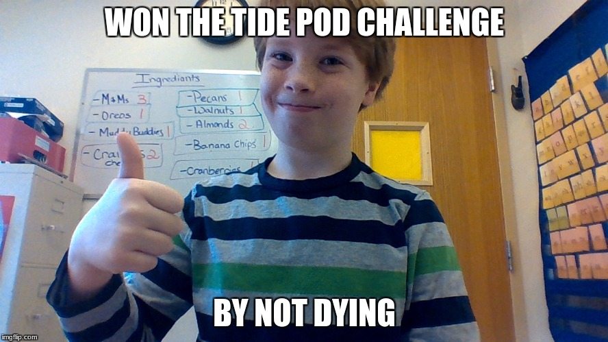 A True Genius | WON THE TIDE POD CHALLENGE BY NOT DYING | image tagged in memes,genius | made w/ Imgflip meme maker