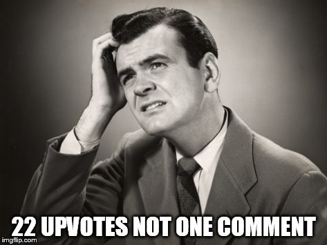 22 UPVOTES NOT ONE COMMENT | made w/ Imgflip meme maker