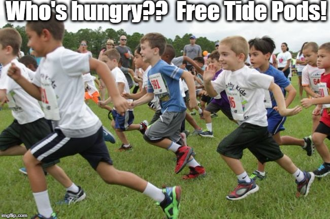 Get 'em while they're hot, kids! | Who's hungry??  Free Tide Pods! | image tagged in tide pods,yummy | made w/ Imgflip meme maker
