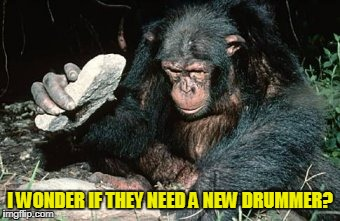 I WONDER IF THEY NEED A NEW DRUMMER? | made w/ Imgflip meme maker