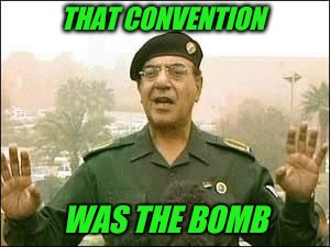 Baghdad Bob | THAT CONVENTION WAS THE BOMB | image tagged in baghdad bob | made w/ Imgflip meme maker
