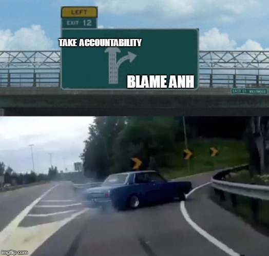 Left Exit 12 Off Ramp Meme | TAKE  ACCOUNTABILITY BLAME ANH | image tagged in left exit 12 off ramp | made w/ Imgflip meme maker