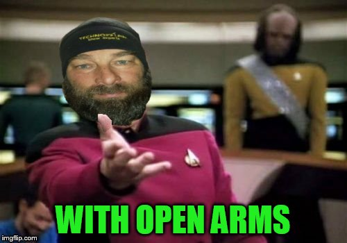 WITH OPEN ARMS | made w/ Imgflip meme maker