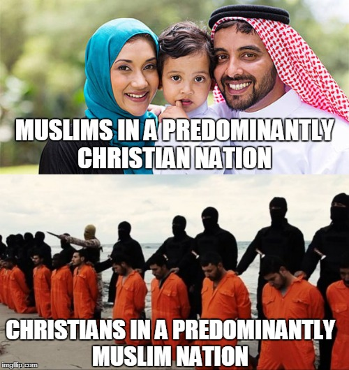 MUSLIMS IN A PREDOMINANTLY CHRISTIAN NATION CHRISTIANS IN A PREDOMINANTLY MUSLIM NATION | image tagged in islam,christianity,muslim,christian,memes | made w/ Imgflip meme maker