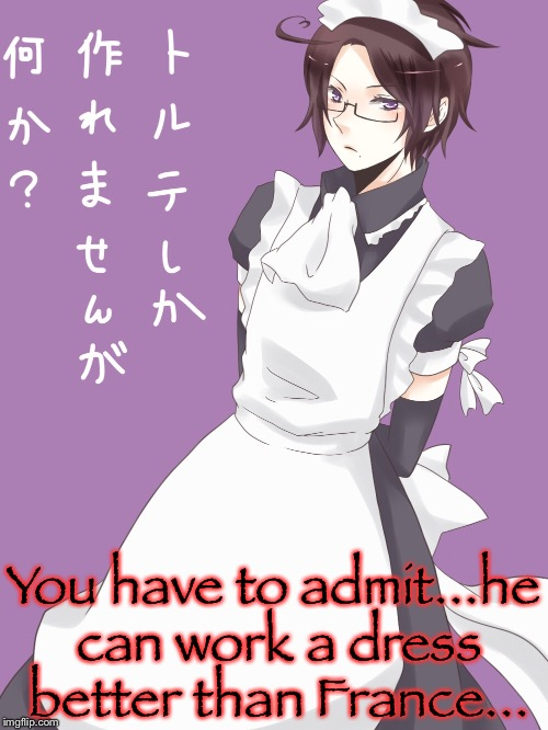 You have to admit...he can work a dress better than France... | image tagged in hetalia | made w/ Imgflip meme maker