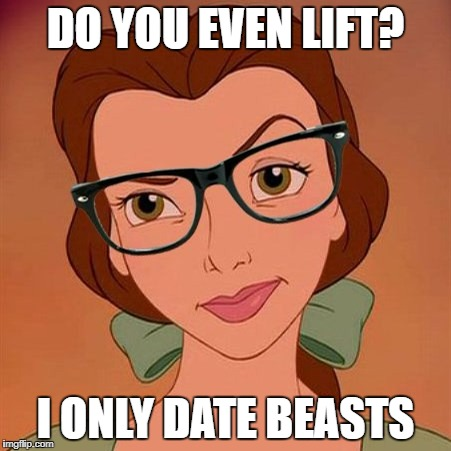 When you realize you don't share the same gym goals | DO YOU EVEN LIFT? I ONLY DATE BEASTS | image tagged in memes,gym,funny,belle | made w/ Imgflip meme maker
