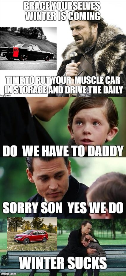 Winter Sucks 'cause No Muscle Car | image tagged in car meme,funny memes | made w/ Imgflip meme maker