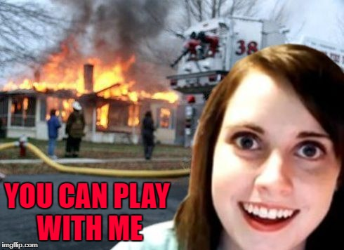 YOU CAN PLAY WITH ME | made w/ Imgflip meme maker
