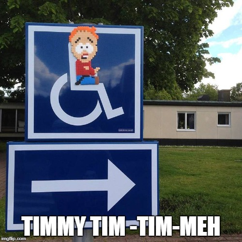 Timmy | TIMMY TIM -TIM-MEH | image tagged in timmy,south park | made w/ Imgflip meme maker