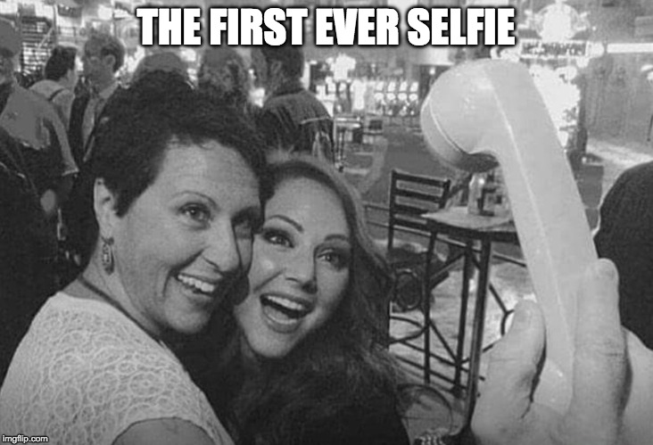 Back in my day... |  THE FIRST EVER SELFIE | image tagged in old selfie,back in my day,selfie,first ever,iwanttobebacon | made w/ Imgflip meme maker