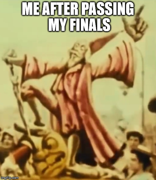 Passing Exams Like a Boss | ME AFTER PASSING MY FINALS | image tagged in movies,moon,finals,exams,like a boss | made w/ Imgflip meme maker