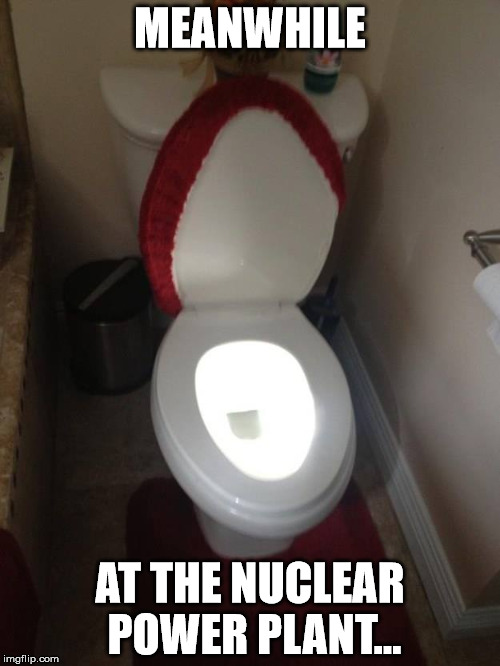 Swiggy's Atomic Chili | MEANWHILE AT THE NUCLEAR POWER PLANT... | image tagged in nuclear dump | made w/ Imgflip meme maker