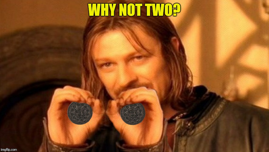 WHY NOT TWO? | made w/ Imgflip meme maker