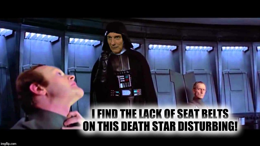 Darth Nader | I FIND THE LACK OF SEAT BELTS ON THIS DEATH STAR DISTURBING! | image tagged in darth vader,ralph nader,seat belts,death star | made w/ Imgflip meme maker
