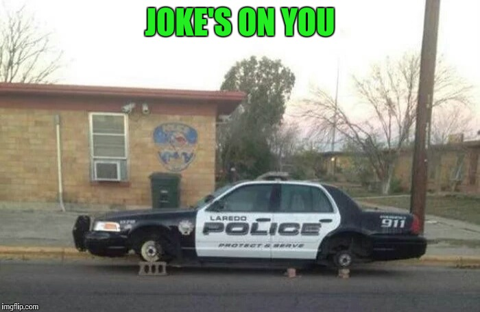 JOKE'S ON YOU | made w/ Imgflip meme maker