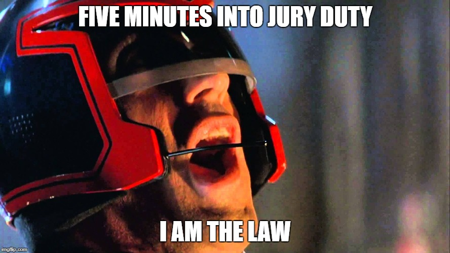 Best way to get out of Jury Duty | FIVE MINUTES INTO JURY DUTY I AM THE LAW | image tagged in jury duty,sylvester stallone,memes | made w/ Imgflip meme maker