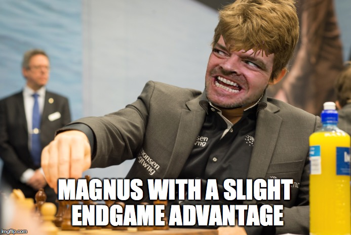 MAGNUS WITH A SLIGHT ENDGAME ADVANTAGE | image tagged in chess,chessbrah,realfacts,goat | made w/ Imgflip meme maker