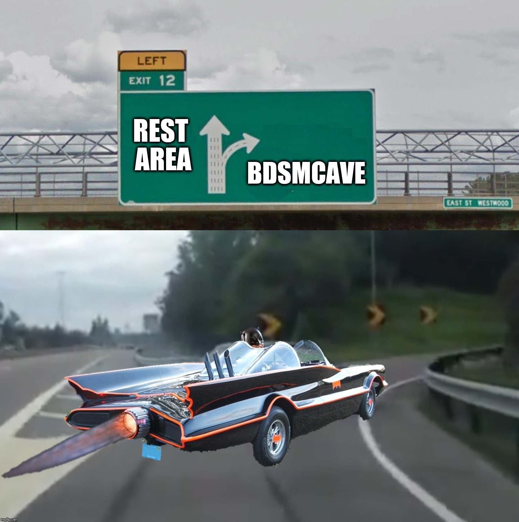 Left Exit 12 Batmobile | REST AREA BDSMCAVE | image tagged in left exit 12 batmobile | made w/ Imgflip meme maker