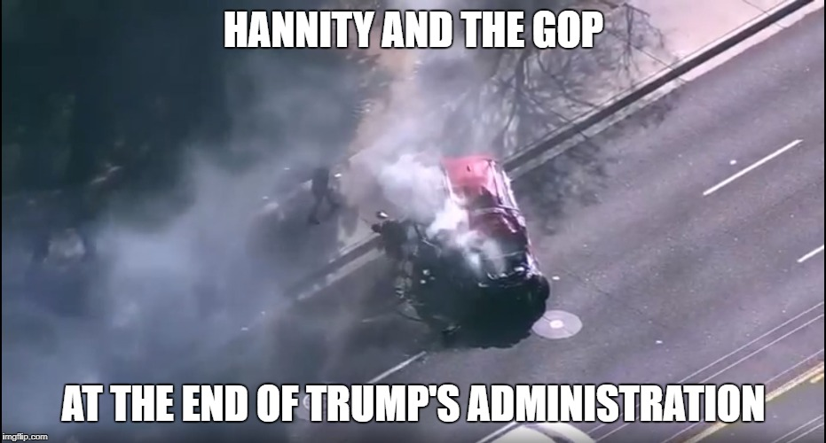 Hannity and the GOP |  HANNITY AND THE GOP; AT THE END OF TRUMP'S ADMINISTRATION | image tagged in gop,donald trump,sean hannity,christians,fake news,republicans | made w/ Imgflip meme maker