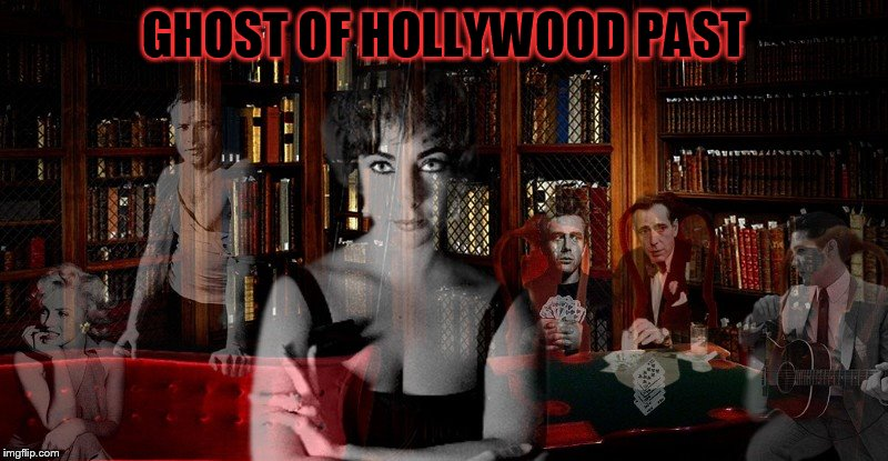 Ghost Week Jan. 21-27...A LaurynFlint Event | GHOST OF HOLLYWOOD PAST | image tagged in marilyn monroe marlon brando elizabeth taylor james dean humphrey bogart elvis presley,ghost week,ghost,memes,actors,hollywood | made w/ Imgflip meme maker