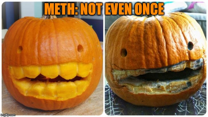 METH: NOT EVEN ONCE | made w/ Imgflip meme maker