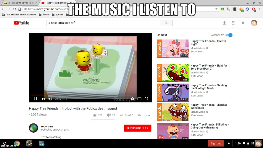 Music | THE MUSIC I LISTEN TO | image tagged in happy tree friends,music,meme | made w/ Imgflip meme maker