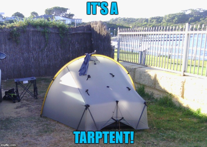 IT'S A TARPTENT! | made w/ Imgflip meme maker