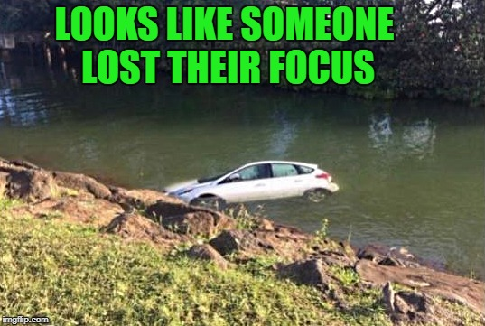 looks like someone lost their focus | LOOKS LIKE SOMEONE LOST THEIR FOCUS | image tagged in ford | made w/ Imgflip meme maker