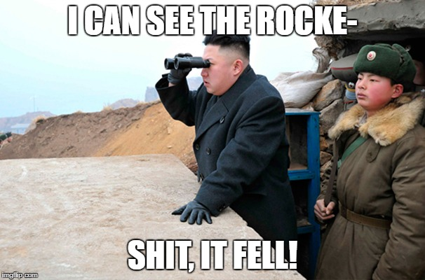 I CAN SEE THE ROCKE- SHIT, IT FELL! | image tagged in north korea looking at things | made w/ Imgflip meme maker